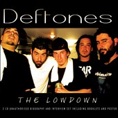 Deftones: The  Lowdown