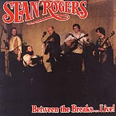 Stan Rogers: Between the Breaks...Live!