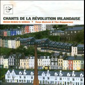 Tony Malone & The Rapparees: Irish Rebel's Songs (Chants de la Révolution Irlandaise)