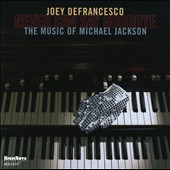 Joey DeFrancesco: Never Can Say Goodbye: The Music of Michael Jackson