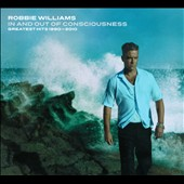 Robbie Williams: In and Out of Consciousness: Greatest Hits 1990-2010 [Digipak]
