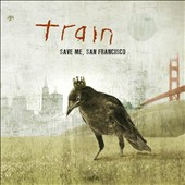 Train: Save Me San Francisco [Golden Gate Edition]