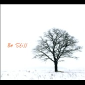 Be Still: Be Still [Digipak]