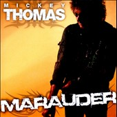 Mickey Thomas: Marauder *