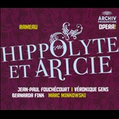 Rameau: Hippolyte et Aricie / Minkowski, Fouch&eacute;court, Gens