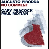 Gary Peacock/Augusto Pirodda/Paul Motian: No Comment