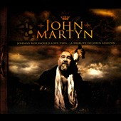 Various Artists: Johnny Boy Would Love This: A Tribute to John Martyn [Digipak]