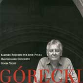 G&oacute;recki: Kleines Requiem, Harpsichord Concerto, Good Night