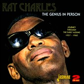 Ray Charles: The  Genius in Person: Journey Through the Early Albums 1957-1960
