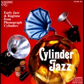 Various Artists: Cylinder Jazz: Early Jazz & Ragtime from Phonograph Cylinders