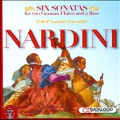 Pietro Nardini (1722-1793): Six Sonatas for Two German Flutes and a Bass / Il BellÆAccordo Ensemble