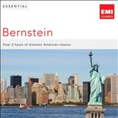 Essential Bernstein / Over 2 hours of dramatic American classics