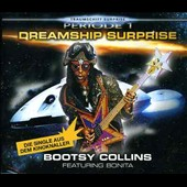 Bootsy Collins/Bonita (Jazz Vocals): Dreamship Surprise [Single]