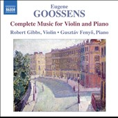 Eugene Goossens: Complete Music for Violin / Robert Gibbs, violin; Gusztav Fenyo, piano