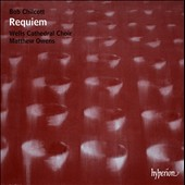 Bob Chilcott: Requiem / Wells Cathedral Choir