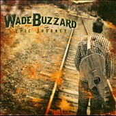 Wade Buzzard: Epic Journey