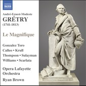 Andr&eacute;-Ernest-Modeste Gretry: Le Magnifique / Emiliano Gonzalez Toro, Elizabeth Calleo, Marguerite Krull, Jeffrey Thompson, Karim Sulayman