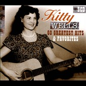 Kitty Wells: 60 Greatest Hits & Favorites [Box]