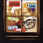 Deacon Blue: Whatever You Say Say Nothing [Bonus DVD] [Deluxe] [Digipak]