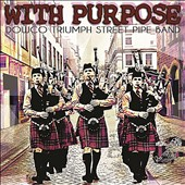 Dowco Triumph Street Pipe Band: With Purpose