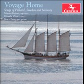 Voyage Home: Songs of Finland, Sweden and Norway by Melartin, Pacius, Hannikainen, Hagg / Mimmi Fulmer, soprano, Rhonda Kline, piano