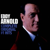 Eddy Arnold: Complete Original #1 Hits