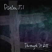 Psalm 151: Through It All