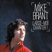 Mike Brant: Laisse-Moi Chanter! *
