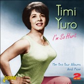 Timi Yuro: I'm So Hurt: Her First Four Albums & More