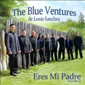 Louis Sanchez/The Blue Ventures: Eres Mi Padre, Vol. 12