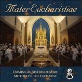 Mater Eucharistiae / Dominican Sisters of Mary; Dr. Scott Piper