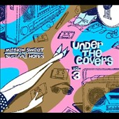 Matthew Sweet/Susanna Hoffs: Under the Covers, Vol. 3 [Digipak]