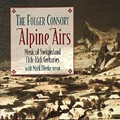 Alpine Airs - Music of Switzerland 13th-16th Centuries