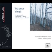 Paraphrases for Violin & Piano of music by Wagner & Verdi by A. Wilhelmj; A. Ritter; A Bazzini / Franceso Manara, violin; Marco Sollini, piano