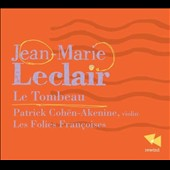 Jean-Marie Leclair: Le Tombeau - Overture in A major Op. 13 No. 3; Sonatas Op. 5 No. 4, 6, 7; Concerto in G minor Op. 10 No. 6 / Cohën-Akenine, violin