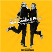 Gary Morecambe: The Treasures of Morecambe & Wise: Bring Me Sunshine
