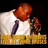 Glen David Andrews: Live At Three Muses [Digipak]