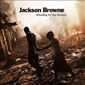 Jackson Browne: Standing in the Breach [Digipak]