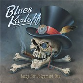 Blues Karloff: Ready for Judgement Day [Digipak]