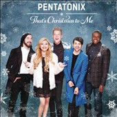 Pentatonix: That's Christmas to Me