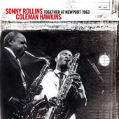 Coleman Hawkins/Sonny Rollins: Together at Newport 1963