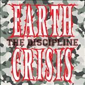 Earth Crisis: The Discipline