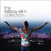 Fatboy Slim: The Fatboy Slim Collection