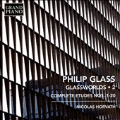 Philip Glass: Glassworlds, Vol. 2 - complete etudes nos 1-20 / Nicolas Horvath, piano