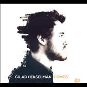 Gilad Hekselman: Homes [Slipcase]