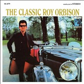 Roy Orbison: The Classic Roy Orbison [12/4]