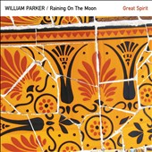 William Parker (Bass): Raining on the Moon/Great Spirit *