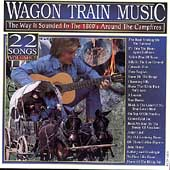 Various Artists: Wagon Train Music: The Way It Sounded in the 1800's - Volume 2