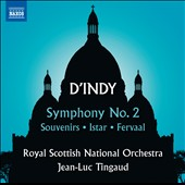 Vincent d'Indy (1851-1931): Symphony No. 2, Souvenirs, Istar & Fervaal / Jean-Luc Tingaud; Conductor; Royal Scottish National Orchestra