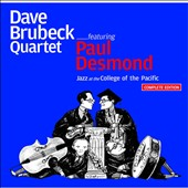 Dave Brubeck/The Dave Brubeck Quartet: Jazz at the College of the Pacific [Complete]
